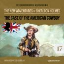 The Case of the American Cowboy - The New Adventures of Sherlock Holmes, Episode 17 (Unabridged) Audiobook