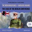 The Case of the Berlin Conference - The New Adventures of Sherlock Holmes, Episode 18 (Unabridged) Audiobook