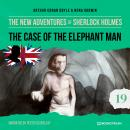 The Case of the Elephant Man - The New Adventures of Sherlock Holmes, Episode 19 (Unabridged) Audiobook