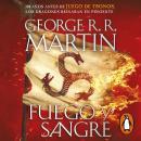 Fuego y Sangre (Canción de hielo y fuego): 300 años antes de Juego de tronos. Historia de los Targar Audiobook