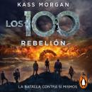 Rebelión (Los 100 4) Audiobook