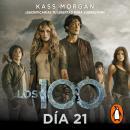 Los 100. Día 21 Audiobook