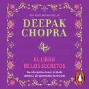 El libro de los secretos: Descubre quiénes somos, de dónde venimos y por qué estamos en esta vida Audiobook