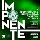 Imponente: A reconstrução do Palmeiras, da Arena ao Deca Audiobook