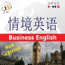 English in Situations for Chinese speakers - Listen & Learn: Business English - New Edition (Proficiency level: B2), Joanna Bruska, Dorota Guzik