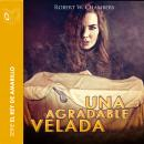 Una agradable velada - Dramatizado, Robert William Chambers