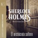 El aristócrata soltero - Dramatizado Audiobook