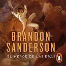 El Héroe de las Eras (Nacidos de la bruma [Mistborn] 3) Audiobook