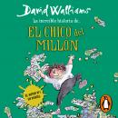 La increíble historia de... El chico del millón Audiobook
