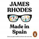Made in Spain: Cómo un país cambió mi forma de ver la vida Audiobook