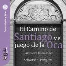 GuíaBurros: El Camino de Santiago y el juego de la Oca: Claves del buen saber Audiobook