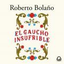 El gaucho insufrible Audiobook