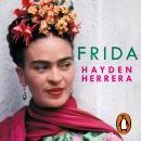 Frida: Una biografía de Frida Kahlo Audiobook