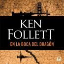 En la boca del dragón, Ken Follett