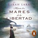 Hacia los mares de la libertad (Trilogía del árbol Kauri 1) Audiobook