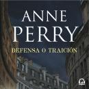 Defensa o traición (Detective William Monk 3) Audiobook