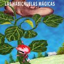 Las habichuelas mágicas - dramatizado Audiobook