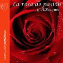 La rosa de pasión - Dramatizado Audiobook