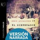 Apocalipsis - IV - El gobernador - NARRADO Audiobook