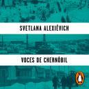 Voces de Chernóbil: Crónica del futuro Audiobook