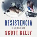 Resistencia. Un año en el espacio Audiobook