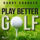 Play Better Golf Audiobook