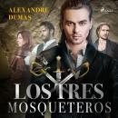 Los tres mosqueteros - Dramatizado Audiobook