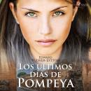 Los últimos días de Pompeya - dramatizado Audiobook