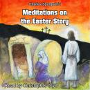 Charles Spurgeon's Meditations On The Easter Story Audiobook