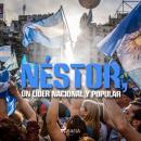 Néstor, Un líder nacional y popular Audiobook