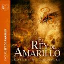 El Rey de Amarillo (Collección de novelas de Robert William Chambers) Audiobook