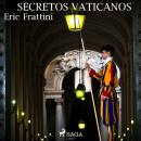Secretos vaticanos, Eric Frattini