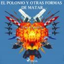 El Polonio y otras maneras de matar Audiobook