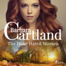 The Duke Hated Women (Barbara Cartland's Pink Collection 145) Audiobook