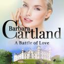 A Battle of Love (Barbara Cartland's Pink Collection 150) Audiobook