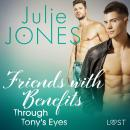 Friends with Benefits: Through Tony's Eyes Audiobook