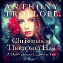 Christmas at Thompson Hall: A Mid-Victorian Christmas Tale Audiobook