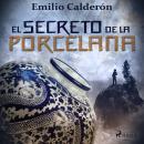 El secreto de la porcelana Audiobook