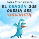 El dragón que quería ser violinista Audiobook
