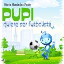 Pupi quiere ser futbolista Audiobook