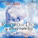 Rastro de Dios y otros cuentos Audiobook