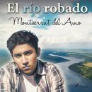 El río robado Audiobook