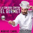 La conjura contra el gourmet Audiobook