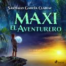 Maxi el aventurero Audiobook