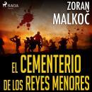 El cementerio de los reyes menores Audiobook