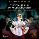 B. J. Harrison Reads The Courtship of Miles Standish Audiobook