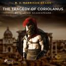 B. J. Harrison Reads The Tragedy of Coriolanus Audiobook