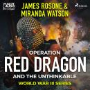 Operation Red Dragon and the Unthinkable Audiobook
