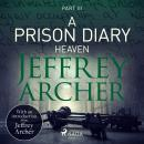 A Prison Diary III - Heaven Audiobook