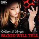 Blood Will Tell, Colleen S. Myers